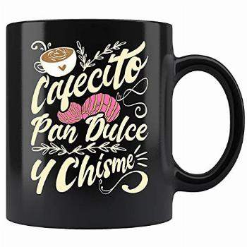 Cafecito Pan Dulce y Chisme - Funny Latina Hispanic Mexican