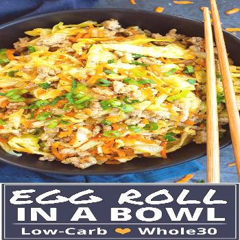 Egg Roll in a Bowl | Low-Carb, Whole30 The BEST Egg Roll in a Bowl | A low-carb and Whole30 dinner